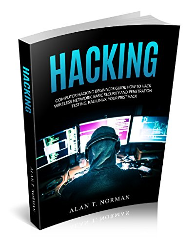 Computer Hacking Beginners Guide: How to Hack Wireless Network, Basic Security and Penetration Testing, Kali Linux, Your First Hack (English Edition)