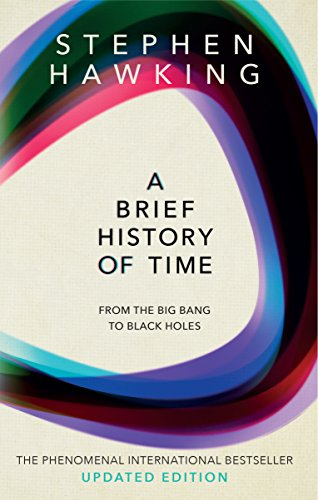 A Brief History Of Time: From Big Bang To Black Holes (...