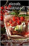 alcools( illustrated) - Format Kindle - 3,60 €