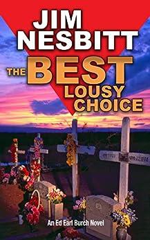 The Best Lousy Choice: An Ed Earl Burch Novel by [Jim Nesbitt]