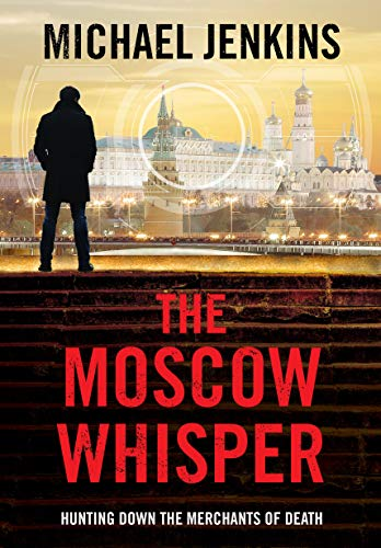 The Moscow Whisper: a high octane spy thriller by [Michael Jenkins]