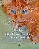 Der Fänger im Gras: Katzenweisheiten für Menschen