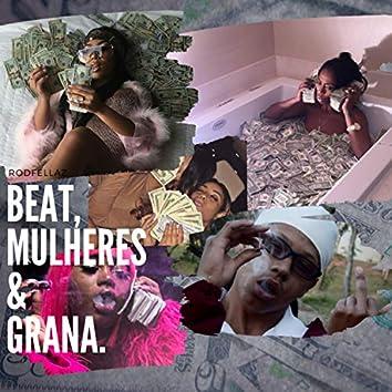 Beat, Mulheres & Grana
