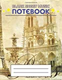Blank Sheet Music Notebook: Wide Staff Manuscript Paper Notebook, 8 Large Staves Per Page (Paris, The Eiffel Tower, France)