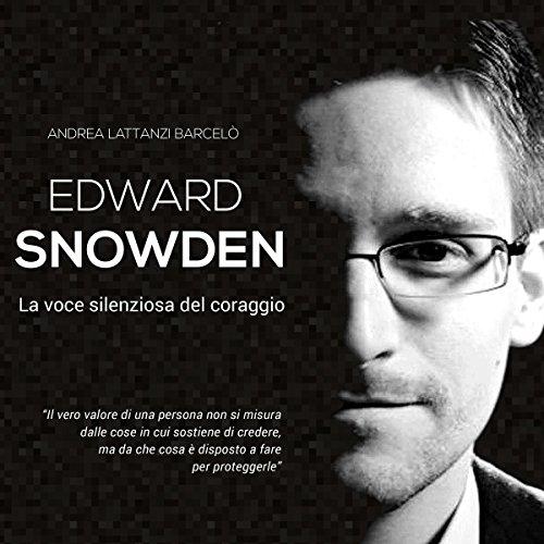 Edward Snowden: La voce silenziosa del coraggio  Audiolibri