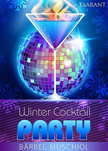 Winter Cocktail Party. Erotischer Roman von [Muschiol, Bärbel]