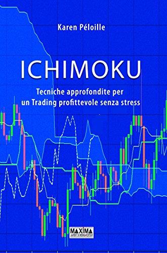 Ichimoku: Tecniche approfondite per un Trading profittevole senza stress