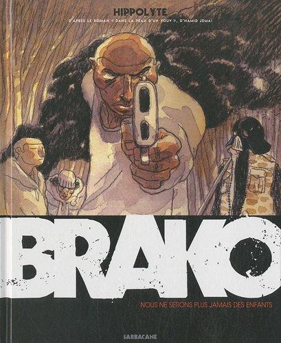 Brako : Nous ne serons plus jamais des enfants