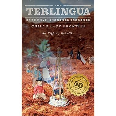 The Terlingua Chili Cookbook: Chili's Last Frontier (Texas)