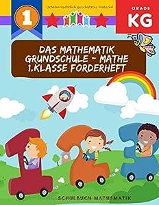 Das mathematik grundschule - Mathe 1.klasse forderheft: Mathematisches Grundverständnis aufbauen und stärken - Leicht verständliche ... für Klasse 1 (German - English)
