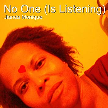 No One (Is Listening)