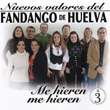 """Nuevos Valores del Fandango de Huelva Vol 3 """" Me Hieren, Me Hieren """""""