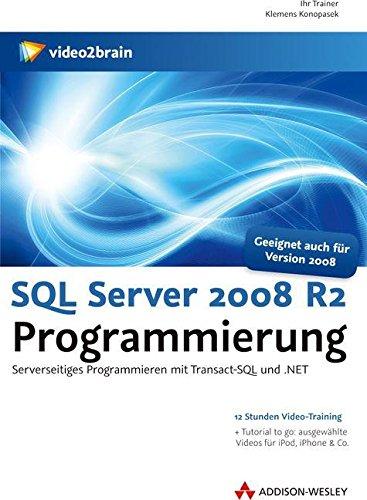 SQL Server 2008 R2 Programmierung - Serverseitiges Programmieren mit Transact-SQL (PC+MAC+Linux) [import allemand]