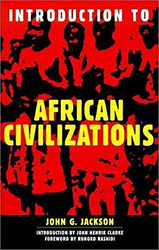 Compare Textbook Prices for Introduction to African Civilizations unknown Edition ISBN 9780806521893 by Jackson, John G.,Clarke, John Henrik,Rashidi, Runoko