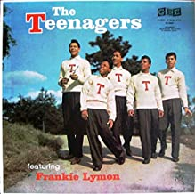 Frankie Lymon & The Teenagers: The Teenagers Featuring Frankie Lymon [Vinyl]