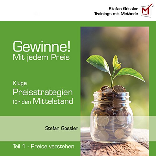 Preise verstehen: Preisstrategien für den Mittelstand (Gewinne! Mit jedem Preis 1) Titelbild