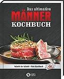 AV Andrea Verlag Das Neue ultimative Männer Kochbuch Variante (Männer - Das ultimative Kochbuch: Schritt für Schritt)