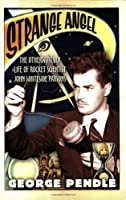 Strange Angel: The Otherworldly Life of Rocket Scientist John Whiteside Parsons by George Pendle(2006-02-06)