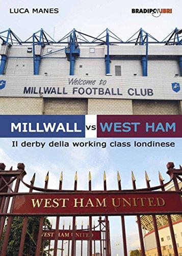 Millwall vs West Ham: Il derby della working class londinese