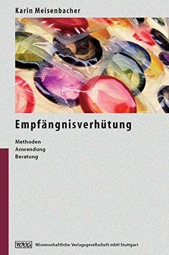 Empfängnisverhütung: Methoden - Anwendung - Beratung
