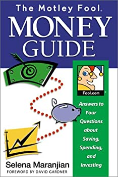 Paperback The Motley Fool Money Guide : Answers to Your Questions About Saving, Spending and Investing Book