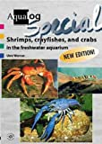 Aqualog Special - Shrimps,Crayfishes and Crabs in the Freshwater Aquarium by Uli Werner (2003-06-01)