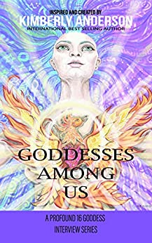 Goddesses Among Us by [Kimberly  C Anderson]