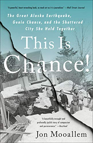 This Is Chance!: The Great Alaska Earthquake, Genie Chance, and the Shattered City She Held Together
