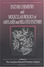 Enzyme Chemistry and Molecular Biology of Amylases and Related Enzymes
