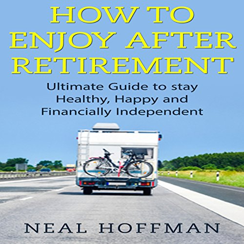How to Enjoy After Retirement audiobook cover art