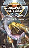 La Compagnie des glaces nouvelle époque, tome 6 - Les Momies du massacre