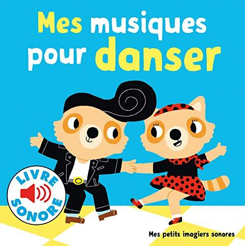 Mes Musiques pour Danser : 6 Musiques à Écouter, 6 Images à Regarder (Livre Sonore)- Dès 1 an