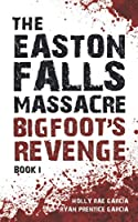 The Easton Falls Massacre: Bigfoot's Revenge 1736943219 Book Cover