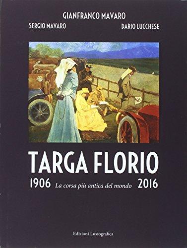 Targa Florio 1906-2016. La corsa più antica del mondo. Ediz. illustrata