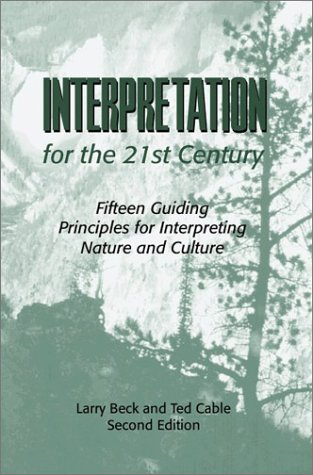 Interpretation for the 21st Century: Fifteen Guiding Principles for Interpreting Nature and Culture, Second Edition