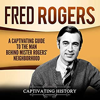 Fred Rogers     A Captivating Guide to the Man Behind Mister Rogers' Neighborhood              By:                                                                                                                                 Captivating History                               Narrated by:                                                                                                                                 Desmond Manny                      Length: 3 hrs and 4 mins     1 rating     Overall 5.0