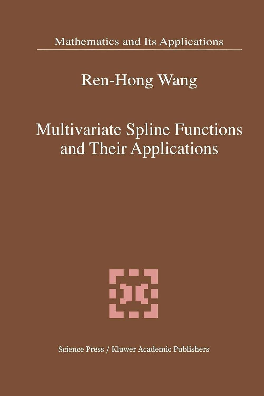 脚本ファウル専門知識Multivariate Spline Functions and Their Applications (Mathematics and Its Applications (closed))