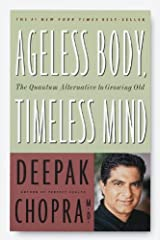 Ageless Body, Timeless Mind: The Quantum Alternative to Growing Old Kindle Edition