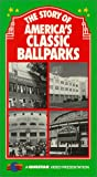 The Story of America's Classic Ballparks [VHS]