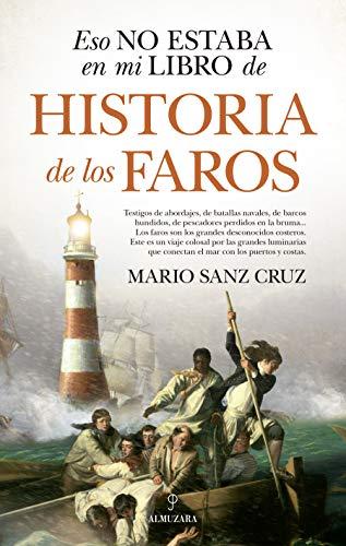 Eso no estaba en mi libro de historia de los faros de Mario Sanz Cruz
