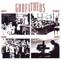 Birth, School, Work, Death by Godfathers (2011-02-22)