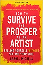 [1621536130] [9781621536130] How to Survive and Prosper as an Artist: Selling Yourself without Selling Your Soul 7th Edition-Paperback