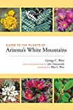 Guide to the Plants of Arizona s White Mountains
