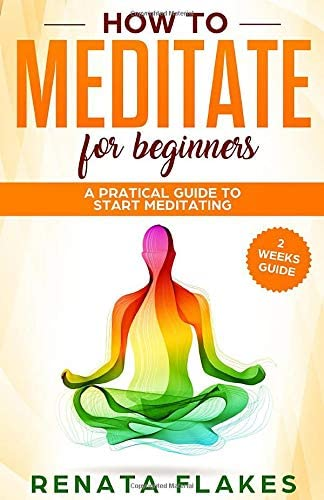 How to Meditate For Beginners A Practical Guide to Start Meditating in 2 Weeks product image