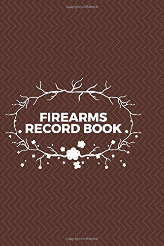 Firearms Record Book: Gun Inventory Acquisition Disposition Logbook, Firearms Record Book, All The Details Of Your Guns In One Place, Gifts for ... 110 Pages. (Arms and Guns Logbook, Band 27)
