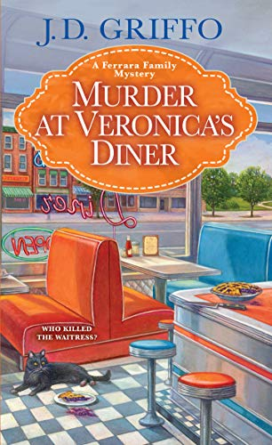 Murder at Veronica's Diner (A Ferrara Family Mystery Book 4) by [J.D. Griffo]