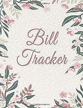 Bill Tracker: Monthly Bill Planner, Bill Tracker Journal, Monthly Bill Organizer & Payments Checklist Log Book, Flower Cover