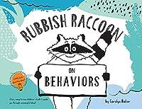 Rubbish Raccoon: On Behaviors