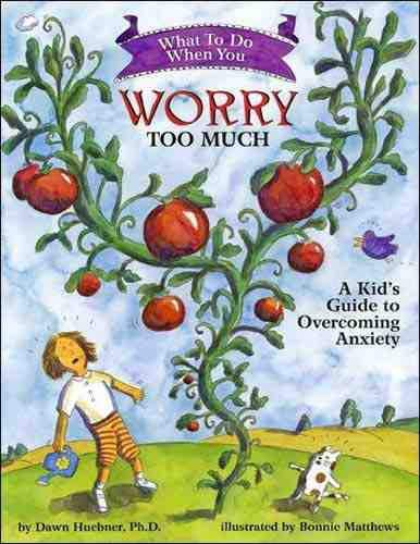 What to Do When You Worry Too Much: A Kid's Guide to Overcoming Anxiety (What-to-Do Guides for Kids) - Paperback by Dawn Huebner