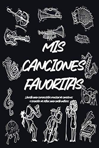 MIS CANCIONES FAVORITAS   Libreta para composición musical de canciones y creación de letras para canta autores: 100 Páginas con renglones y ... para niños y niñas que les apasiona cantar